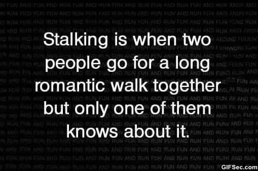 lol-the-definition-of-stalking
