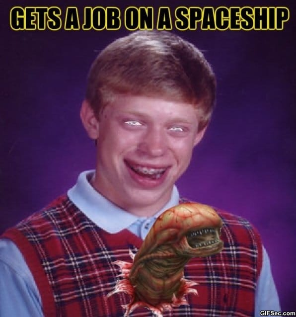meme-my-first-day-on-the-nostromo
