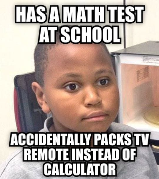 Has a math test at school