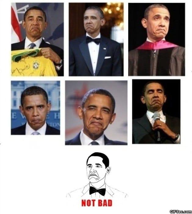 Obama Not Bad MEME