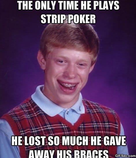 meme-bad-luck-brian-and-strip-poker