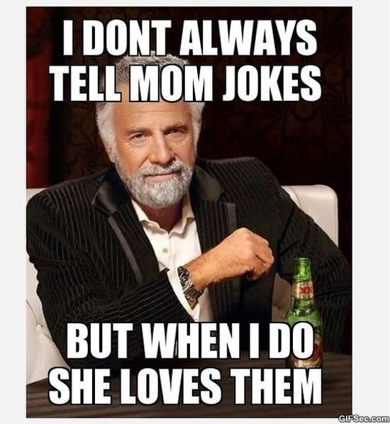 i-dont-always-tell-mom-jokes