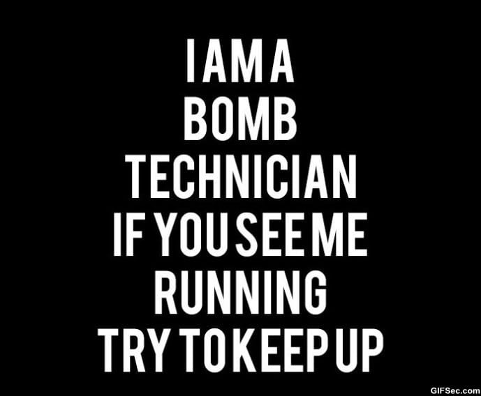 i-am-a-bomb-technician