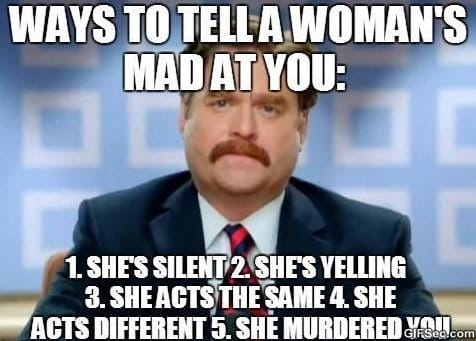 ways-to-tell-a-womans-mad-at-you-meme