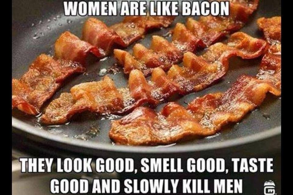 women-are-like-bacon