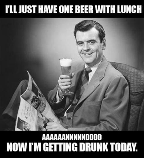 ill-just-have-one-beer-with-lunch