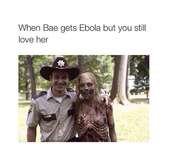 when-bae-gets-ebola-but-you-still-love-her